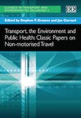Cover Transport, the Environment and Public Health: Classic Papers on Non-motorised Travel