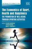 Cover The Economics of Sport, Health and Happiness