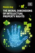 Cover The Moral Dimensions of Intellectual Property Rights