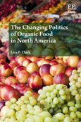 Cover The Changing Politics of Organic Food in North America