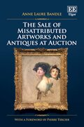 Cover The Sale of Misattributed Artworks and Antiques at Auction