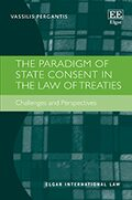 Cover The Paradigm of State Consent in the Law of Treaties