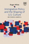 Cover Immigration Policy and the Shaping of U.S. Culture