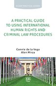 Cover A Practical Guide to Using International Human Rights and Criminal Law Procedures