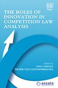 Cover The Roles of Innovation in Competition Law Analysis