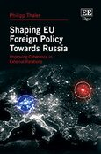 Cover Shaping EU Foreign Policy Towards Russia