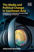 Cover The Media and Political Change in Southeast Asia