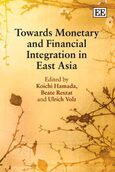 Cover Towards Monetary and Financial Integration in East Asia
