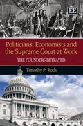 Cover Politicians, Economists and the Supreme Court at Work
