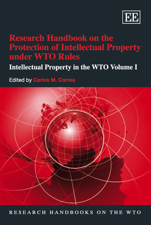 Research Handbook on the Protection of Intellectual Property under WTO Rules