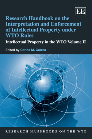 Research Handbook on the Interpretation and Enforcement of Intellectual Property under WTO Rules