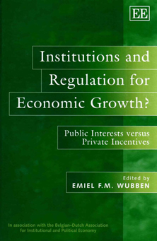 Institutions and Regulation for Economic Growth?